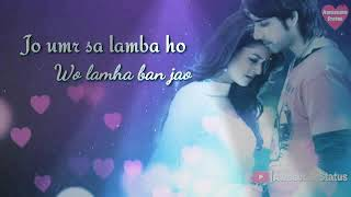 New whatsapp status 😘😘😘 jo umr sa lamba ho wo lamha ban joa 😝😝😝