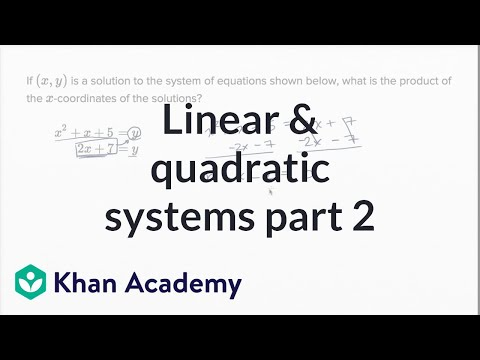 Linear And Quadratic Systems — Harder Example | Math | New SAT | Khan Academy