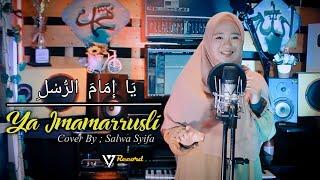 Download Lagu Ya Imamarrusli Cover By Salwa Syifa (SHOLAWAT) mp3