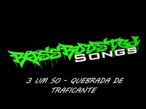 3 Um So - Quebrada De Traficante BASS BOOSTED