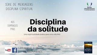 Disciplinas Espirituais -  Solitude