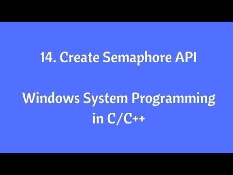 14.CreateSemaphore API- Windows System Programming in C/C++