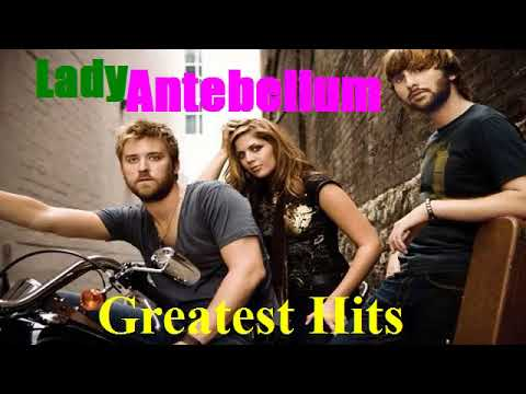 Lady Antebellum Greatest Hits[ Full Album] The Best  Of Lady Antebellum Nonstop Songs Collection