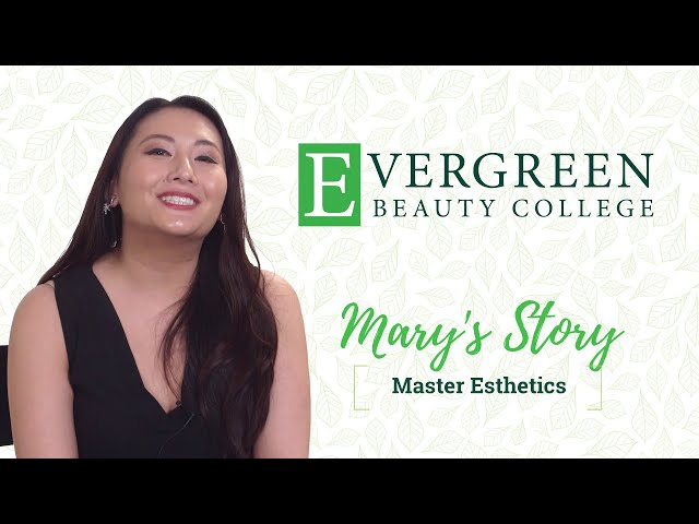 Mary's Master Esthetics Story | Evergreen Beauty College