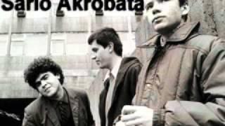 Sarlo Akrobata -  Sad se jasno vidi