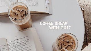 Coffee Break With GOT7 // playlist