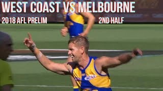 West Coast Eagles vs Melbourne Preliminary final 2018 All the goals, behinds & highlights 2ndHALF