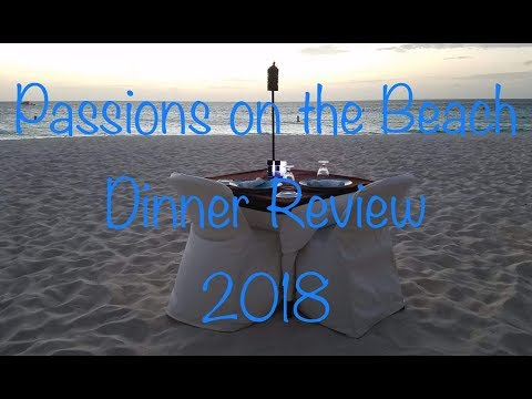 Passions On The Beach Aruba- dinner review!