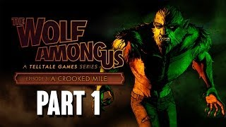 The Wolf Among Us Episode 3 A Crooked Mile Walkthrough Part 1