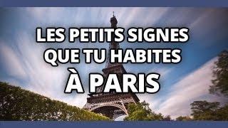 Top des petits signes que tu habites à Paris