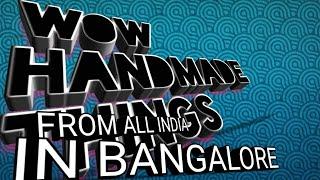 Hand made things in Bangalore starting@99/-