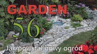 GARDEN DESIGN 56 - Jak powstał nowy ogród? Sezon 2018