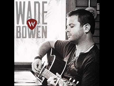 "Wade Bowen ""Saturday Night"""