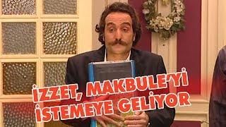 İzzet, Makbule'yi istemeye geliyor - Avrupa Yakası