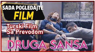 Druga Sansa (İkinci Şans) - Turski Film Sa Prevodom