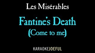 Fantine's Death (Come to me) Les Miserables Authentic Orchestral Karaoke Instrumental