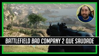 Battlefield Bad Company 2 Que Saudade