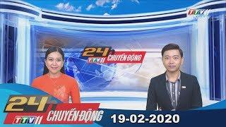 24h Chuyển động 19-02-2020 | Tin tức hôm nay | TayNinhTV