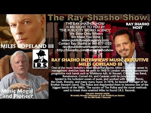 RAY SHASHO WELCOMES MILES COPELAND III LEGENDARY MUSIC MOGUL