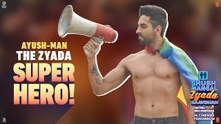 Ayush-man - The Zyada Super Hero! Watch Shubh Mangal Zyada Saavdhan in Theatres Tomorrow!