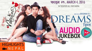 Nepali Movie DREAMS Songs - Audio Jukebox | Anmol K.C, Samragyee R.L Shah, Bhuwan K.C