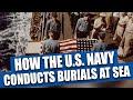 The Navy still conducts burials at sea