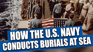 The Navy still conducts burials at sea