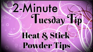 Simply Simple 2-MINUTE TUESDAY TIP - Heat-n-Stick Powder by Connie Stewart
