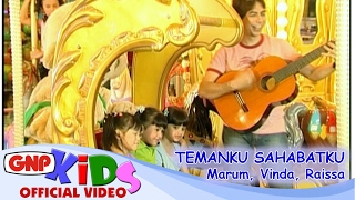 Temanku Sahabatku – Vinda, Marum, Raissa (Official Video)