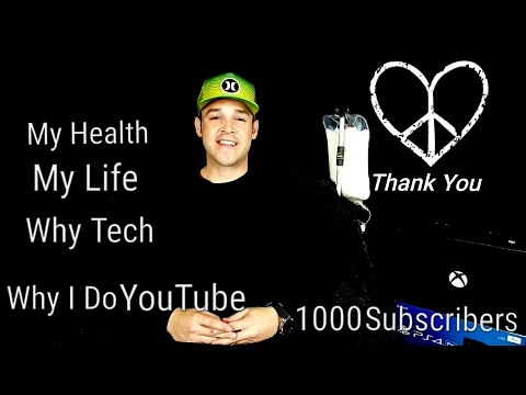 1000 Subscribers How I Got here🤔My Health led me to YouTube &Technology This is My Story&Thank You