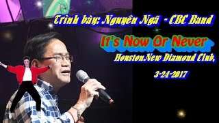 It's Now Or Never (Karaoke) - Nguyên Ngã LIVE (Houston 3-24-2017) - CHACHACHA