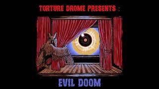 Torture Drome Presents:Evil Doom (Full Album 2020)