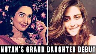 Nutan's Grand Daughter 'Pranutan' All Set To Debut In Bollywood !!