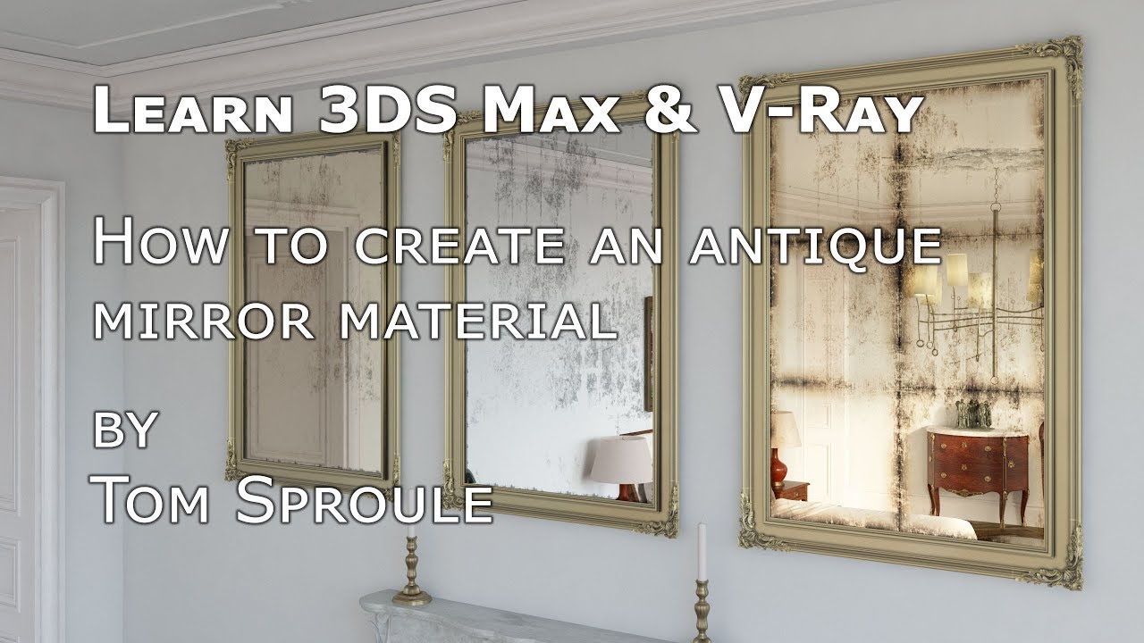 How to make an antique mirror in 3DS Max and V-Ray - YouTube