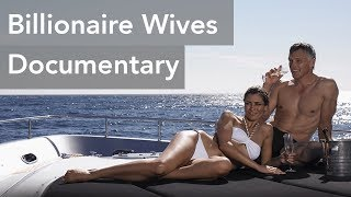 Billionaire Wives - Documentary of Love, Wealth, Women and Billionaires (Volume Fix)