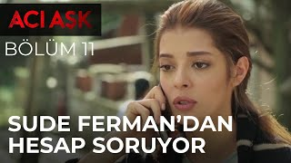 Sude, Ferman'dan Şahika ile Boşanma Kararının Hesabını Soruyor - Acı Aşk 11. Bölüm