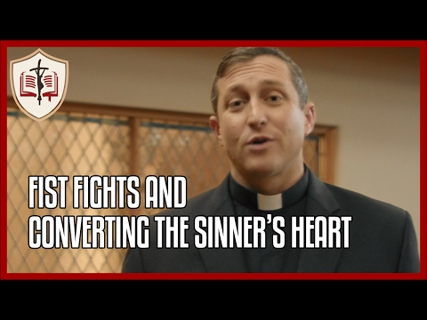 Fist Fights and Converting the Sinner's Heart - Sunday Gospel Reflection