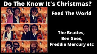 Do They Know its Christmas - The Beatles/Bee Gees/Freddie Mercury etc