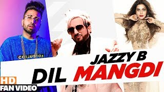 Dil Mangdi Fan Jazzy B feat Sukh E Apache Indian Jaani Latest Songs 2019