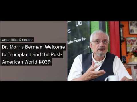 Morris Berman - Guadalajara Geopolitics Institute Podcast 11-26-2016