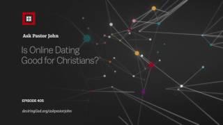 Is Online Dating Good for Christians? // Ask Pastor John