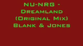 NU-NRG - Dreamland (Original Mix) Blank & Jones