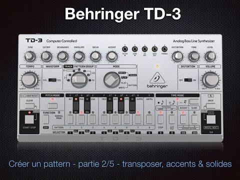 Behringer TD 3 - créer un pattern - partie 2/5 - transposer, ajouter accents & slides