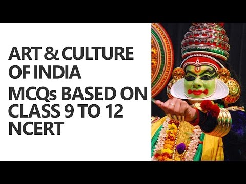 Art and Culture of India: MCQs based on Class 9 to 12 NCERT [UPSC CSE/IAS Preparation]