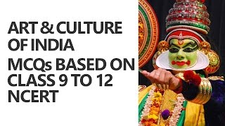 art and culture of india mcqs based on class 9 to 12 ncert upsc cse ias preparation