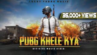PUBG KHELE KYA - New Rap Song 2019   LUCKY YADAV MUSIC   Lets Play Pubg - Pubg Song