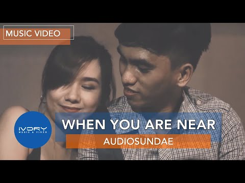 Audiosundae | When You Are Near | Official Music Video