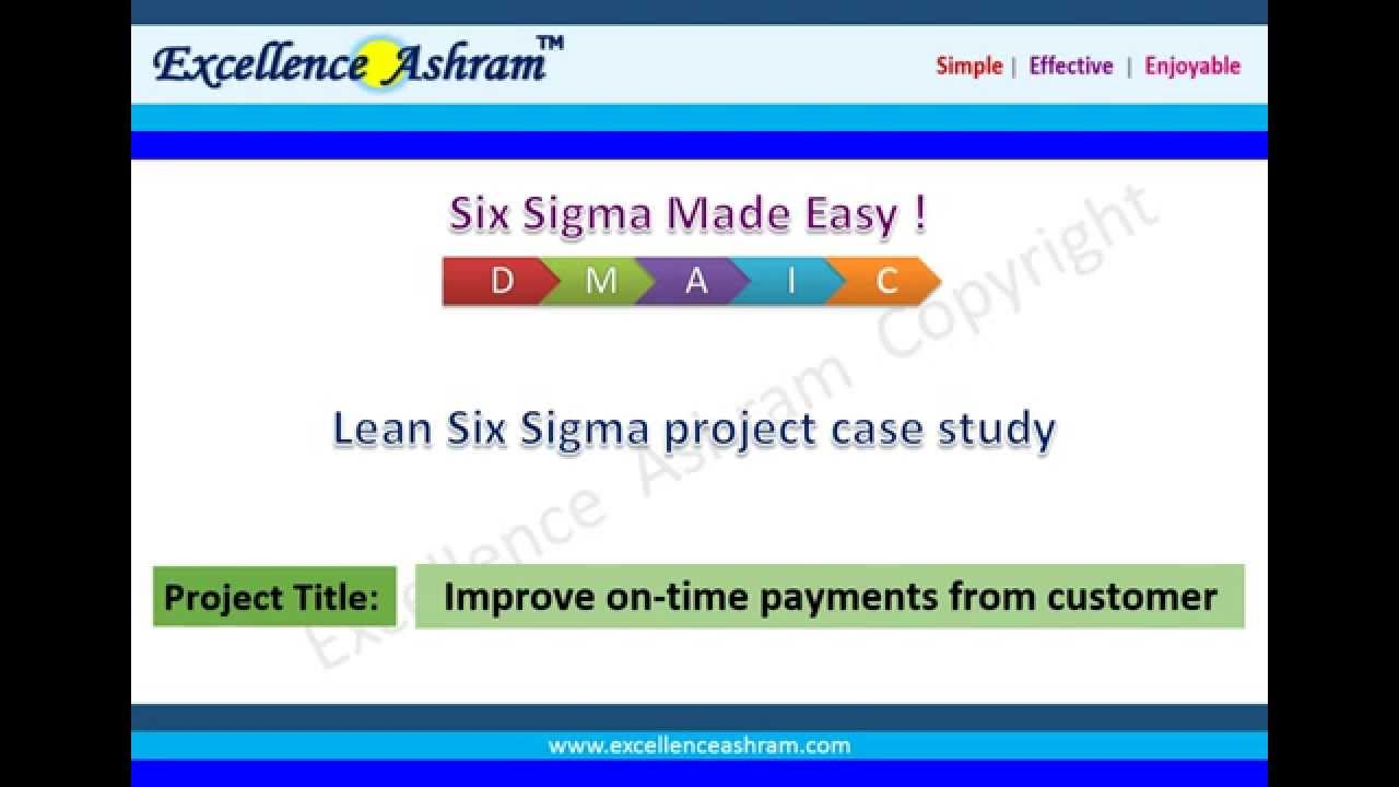 Lean Six Sigma Project Case Study Improve On Time Payments From