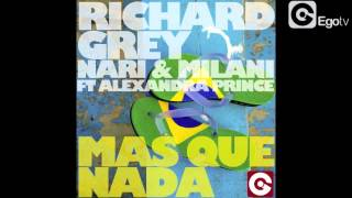 RICHARD GREY AND NARI & MILANI FT ALEXANDRA PRINCE - Mas Que Nada (Bimbo Jones)