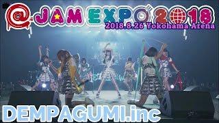 @JAM EXPO2018【でんぱ組.inc】2018.8.26